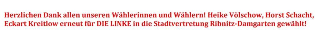 Herzlichen Dank allen unseren Wählerinnen und Wählern! Heike Völschow, Horst Schacht, Eckart Kreitlow erneut für DIE LINKE in die Stadtvertretung Ribnitz-Damgarten gewählt!