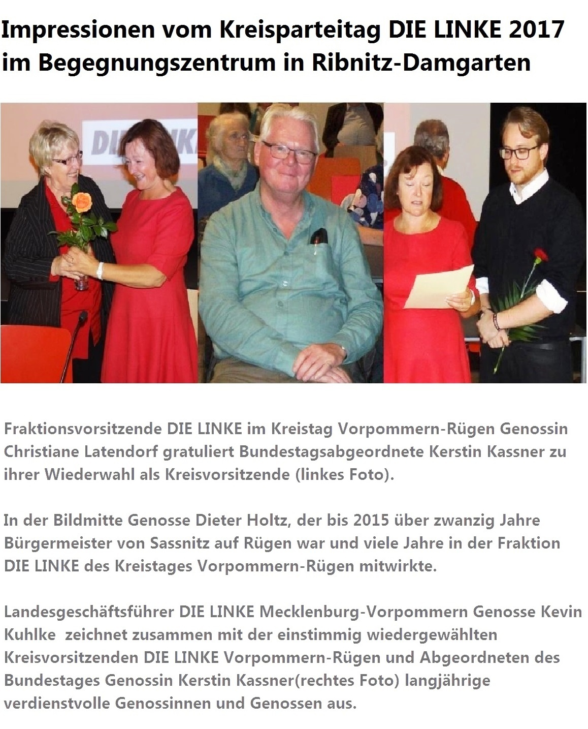 Fraktionsvorsitzende DIE LINKE im Kreistag Vorpommern-Rügen Genossin Christiane Latendorf gratuliert Bundestagsabgeordnete Kerstin Kassner zu ihrer Wiederwahl als Kreisvorsitzende (linkes Foto). In der Bildmitte Genosse Dieter Holtz, der bis 2015 über zwanzig Jahre Bürgermeister von Sassnitz auf Rügen. Rechtes Foto: Landesgeschäftsführer DIE LINKE Mecklenburg-Vorpommern Kevin Kuhlke mit Kerstin Kassner bei Auszeichnungen verdienstvoller Genossinnen und Genossen.  - Fotos und Fotomontage: Eckart Kreitlow