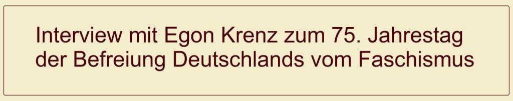 Aus dem Posteingang von Dr. Marianne Linke - zum 75. Jahrestags Deutschlands vom Faschismus  hat Egon Krenz den Marxistischen Blättern (MB) ein sehr lesenswertes Interview gegeben. Die MB haben uns die redigierte Fassung freundlicherweise vorab zur Verfügung gestellt. Grüße in den Abend, Marianne