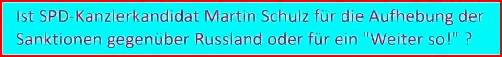 Ist SPD-Kanzlerkandidat Martin Schulz für die Aufhebung der Sanktionen gegenüber Russland oder für ein Weiter so? - SPD: Doppel-Null-Nummer - Die Lizens zum Partei-Töten - Rationalgalerie.de - Autor des Beitrages:  Ulrich Gellermann - Datum: 26. Januar 2017