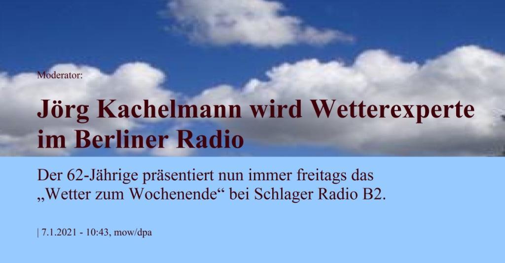 """Moderator: Jörg Kachelmann wird Wetterexperte im Berliner Radio - Der 62-Jährige präsentiert nun immer freitags das """"Wetter zum Wochenende"""" bei Schlager Radio B2. - Berliner Zeitung -  7.1.2021 - 10:43, mow/dpa"""