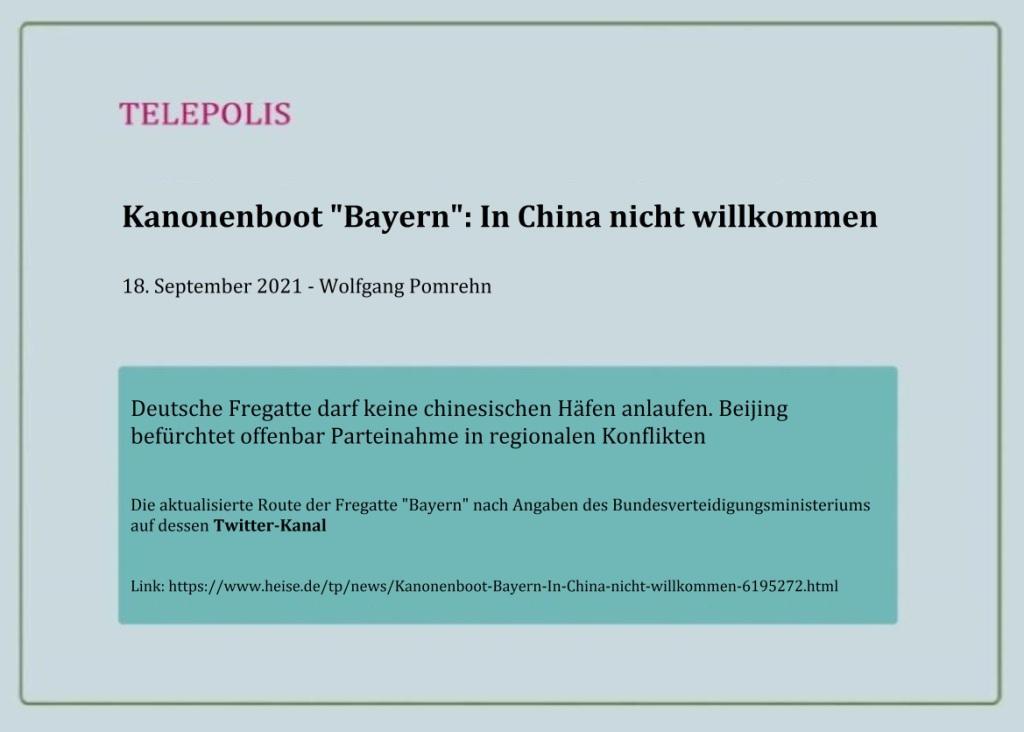 Kanonenboot 'Bayern': In China nicht willkommen - Deutsche Fregatte darf keine chinesischen Häfen anlaufen. Beijing befürchtet offenbar Parteinahme in regionalen Konflikten - Die aktualisierte Route der Fregatte 'Bayern' nach Angaben des Bundesverteidigungsministeriums auf dessen Twitter-Kanal - 18. September 2021 – Wolfgang Pomrehn - TELEPOLIS - Link: https://www.heise.de/tp/news/Kanonenboot-Bayern-In-China-nicht-willkommen-6195272.html
