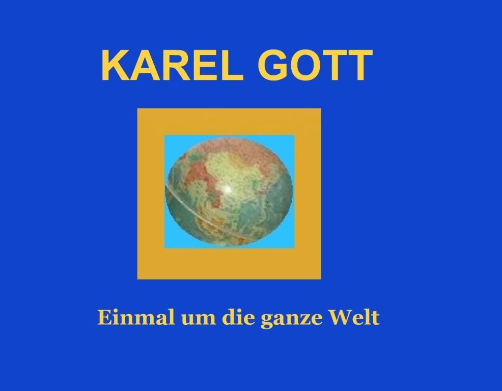Karel Gott - Einmal um die ganze Welt