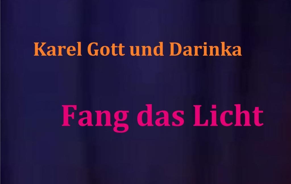Karel Gott und Darinka - Fang das Licht