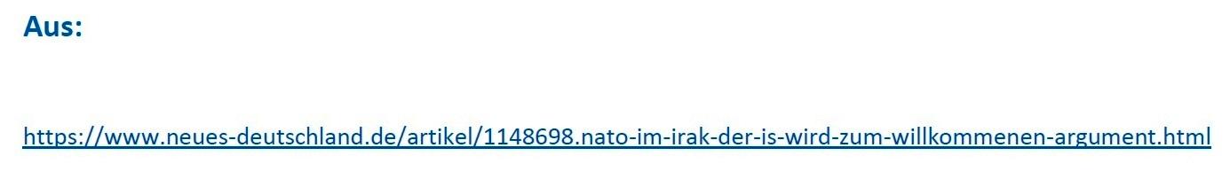Der IS wird zum willkommenen Argument - Der Obmann der Linkspartei im Verteidigungsausschuss kritisiert die Aufstockung der Nato-Präsenz im Irak - Von Karin Leukefeld - ND 23.02.2021, 17:58 Uhr - Aus dem Posteingang von Siegfried Dienel vom 28.02.2021 - Link zum Artikel von Karin Leukefeld - ND v. 23.02.2021