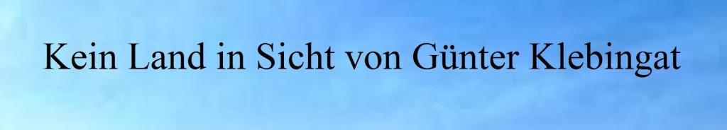 Kein Land in Sicht von Günter Klebingat - Erschienen: 1. Auflage September 2017 - Verlag: Ebozon Verlag