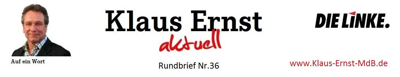Klaus Ernst aktuell MdB DIE LINKE - Rundbrief Nr. 36 - www.Klaus.Ernst.MdB.de