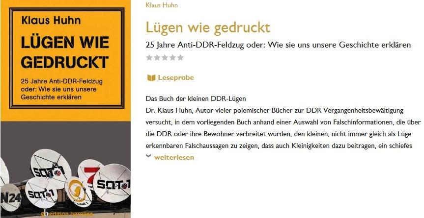 Lügen wie gedruckt - von Dr. Klaus Huhn, Autor vieler polemischer Bücher zur DDR Vergangenheitsbewältigung  - 25 Jahre Anti-DDR-Feldzug oder: Wie sie uns unsere Geschichte erklären - Das Buch der kleinen DDR-Lügen