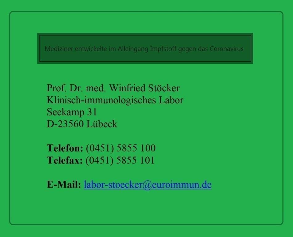 Der Mediziner Professor Dr. Winfried Stöcker entwickelte im Alleingang einen Impfstoff gegen das Coronavirus mit hoher Wirksamkeit - Klinisch-immunologisches Labor - Prof. Dr. med. Winfried Stöcker - Seekamp 31 - D-23560 Lübeck - Prof. Dr. med. Winfried Stöcker entwickelt eigenen Corona-Impfstoff