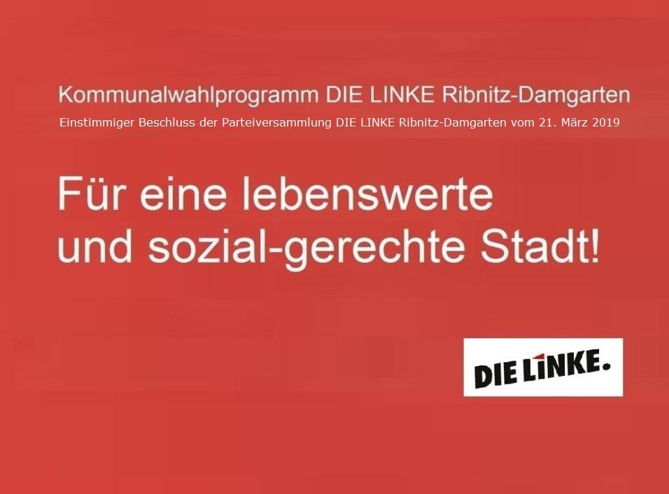 Kommunalwahlprogramm der Partei DIE LINKE zu den Wahlen der Stadtvertretung Ribnitz-Damgarten am 26. Mai 2019 - einstimmig beschlossen auf der Parteiversammlung DIE LINKE Ribnitz-Damgarten am 21. März 2019