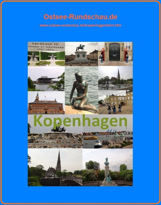Sehenswürdigkeiten in der dänischen Hauptstadt Kopenhagen -  Impressionen von der Fahrt nach Kopenhagen auf Ostsee-Rundschau.de - Fotos: Eckart Kreitlow