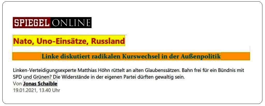 Aus dem Posteingang von Siegfried Dienel - Nato, Uno-Einsätze, Russland - Linke diskutiert radikalen Kurswechsel in der Außenpolitik Von Jonas Schaible SPIEGELONLINE - 19.01.2021, 13:40 Uhr  - PDF