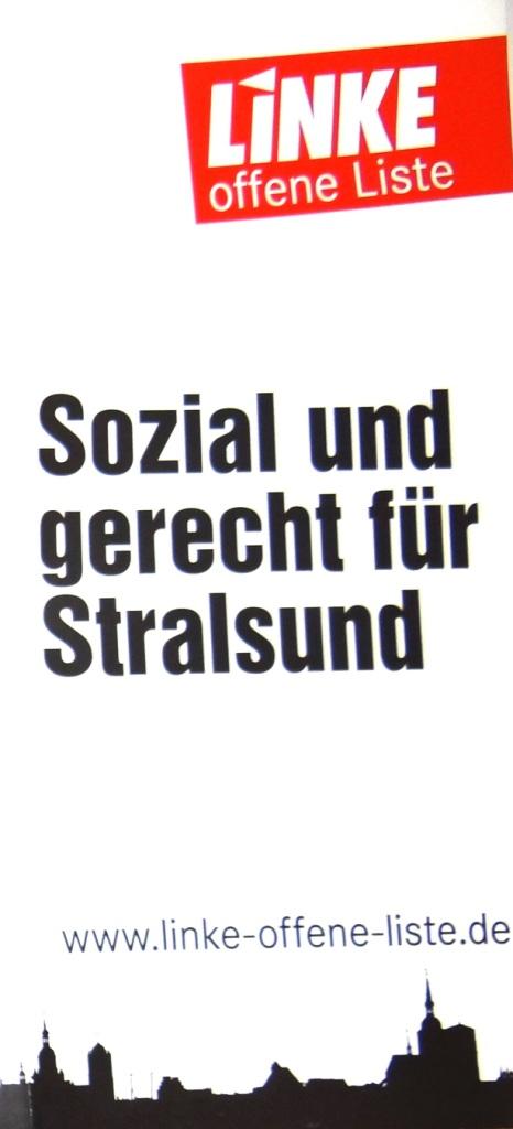 Flyer LINKE offene Liste (LoL) zu den Kommunalwahlen am 25.Mai 2014 f�r die B�rgerschaft der Hansestadt Stralsund mit dem Wahlprogramm Sozial und gerecht f�r Stralsund und  den vierzehn  Kandidatinnen und Kandidaten, die sich um die Stimmen der W�hlerinnen und W�hler der Hansestadt Stralsund bewerben.