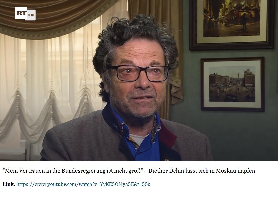 'Mein Vertrauen in die Bundesregierung ist nicht groß' - Diether Dehm lässt sich in Moskau impfen - Interview mit Dr. Diether Dehm zur COVID-Impfung mit Sputnik V in Moskau - RT DE - Video - YouTube-Kanal von RT DE - Aus dem Posteingang vom 19.05.2021 von Dr. Marianne Linke - Link: https://www.youtube.com/watch?v=YvKE5OMya5E&t=55s