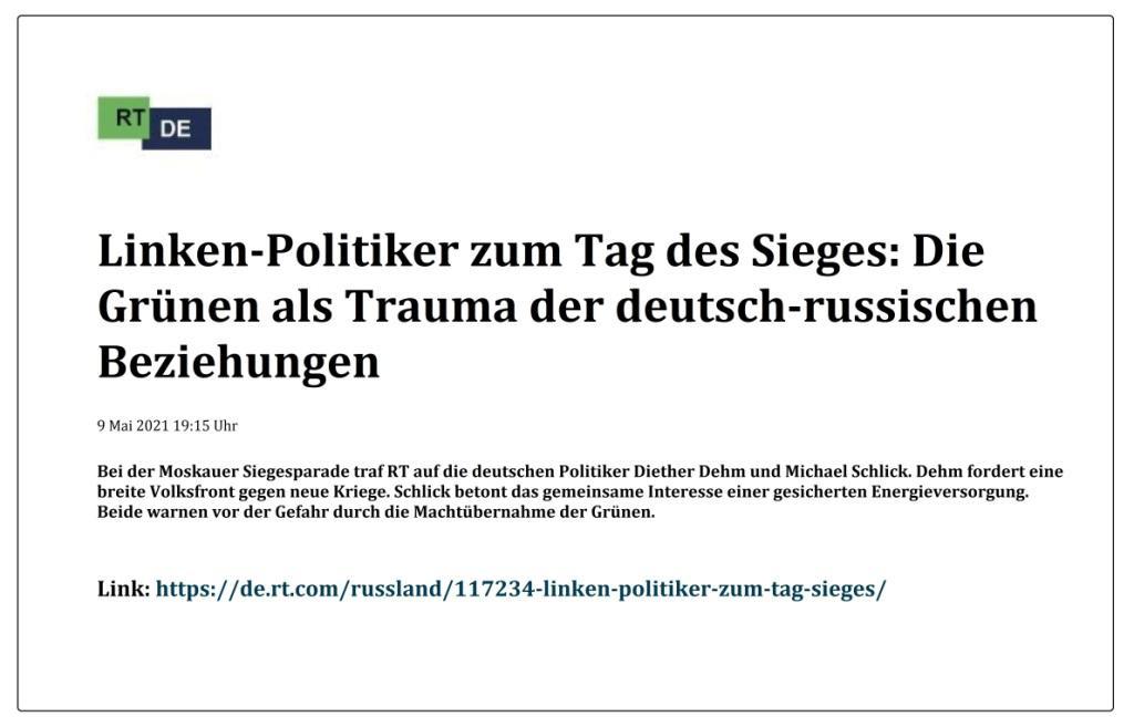 Linken-Politiker zum Tag des Sieges: Die Grünen als Trauma der deutsch-russischen Beziehungen -  RT DE - 9 Mai 2021 19:15 Uhr - Link: https://de.rt.com/russland/117234-linken-politiker-zum-tag-sieges/