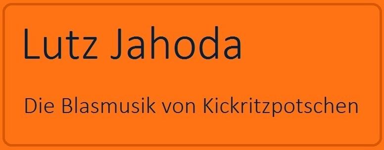 Lutz Jahoda - Die Blasmusik von Kickritzpotschen