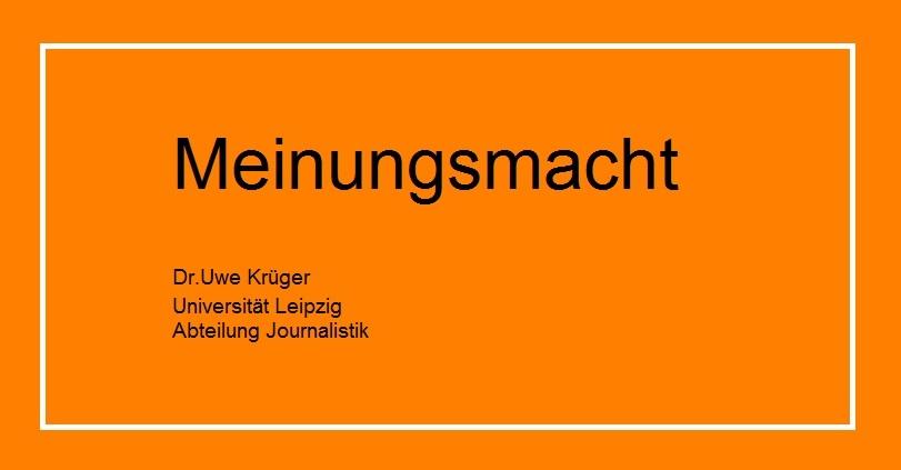 Meinungsmacht - Dr. Uwe Krüger Universität Leipzig Abteilung Journalistik -  Autor vom Buch Meinungsmacht – Verflechtung der Presse zu den Thinktanks – Rede bzw. Video  von Dr. Uwe Krüger, Universität Leipzig Abteilung Journalistik,  aufgenommen auf der 13. Münchener Friedenskonferenz 2015 unter http://www.no-natom-krieg.de/2015/10/30/dr-uwe-krueger-meinungsmacht/