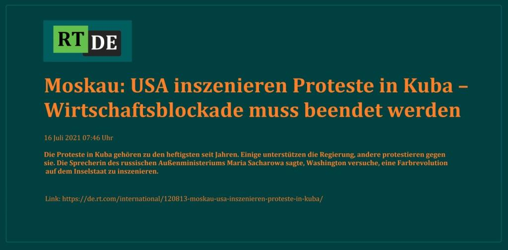 Moskau: USA inszenieren Proteste in Kuba – Wirtschaftsblockade muss beendet werden - Die Proteste in Kuba gehören zu den heftigsten seit Jahren. Einige unterstützen die Regierung, andere protestieren gegen sie. Die Sprecherin des russischen Außenministeriums Maria Sacharowa sagte, Washington versuche, eine Farbrevolution auf dem Inselstaat zu inszenieren. -  RT DE - 16 Juli 2021 07:46 Uhr - Link: https://de.rt.com/international/120813-moskau-usa-inszenieren-proteste-in-kuba/