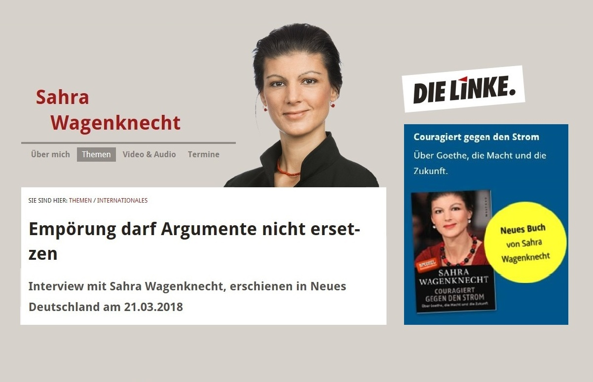 Empörung darf Argumente nicht ersetzen - Interview mit Sahra Wagenknecht, erschienen in Neues Deutschland am 21.03.2018