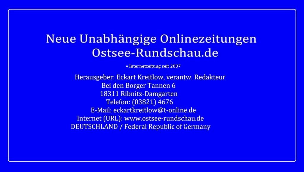 Neue Unabhängige Onlinezeitungen (NUOZ) Ostsee-Rundschau.de - vielseitig, informativ und unabhängig - Präsenzen der Kommunikation und der Publizistik mit vielen Fotos und  bunter Vielfalt - http://www.ostsee-rundschau.de anklicken und lesen!