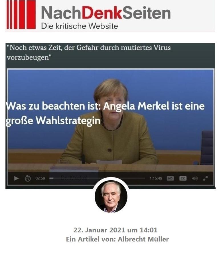 Was zu beachten ist: Angela Merkel ist eine große Wahlstrategin - Ein Artikel von: Albrecht Müller - NachDenkSeiten - Die kritische Website - 22. Januar 2021 um 14:01 - Aus dem Posteingang von Siegfried Dienel vom 23.01.2021