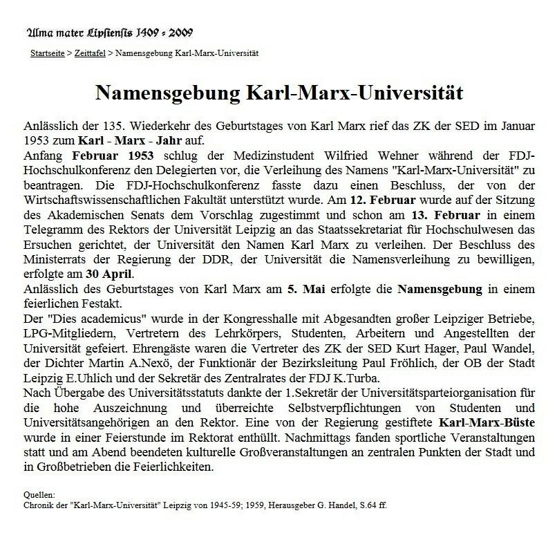 Namensgebung Karl-Marx-Universität Leipzig am 30. April 1953 -  1991, zwei Jahre nach dem Mauerfall, wurde die Karl-Marx-Universität leider wieder in Universität Leipzig umbenannt.