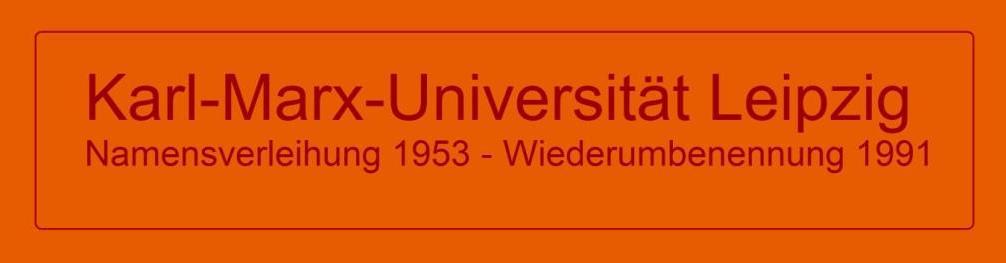 Alma Mater Lipsiensis - 1409 gegründet - Namensgebung Karl-Marx-Universität Leipzig am 30. April 1953 -  1991, zwei Jahre nach dem Mauerfall, wurde die Karl-Marx-Universität leider wieder in Universität Leipzig umbenannt - Ostsee-Rundschau.de