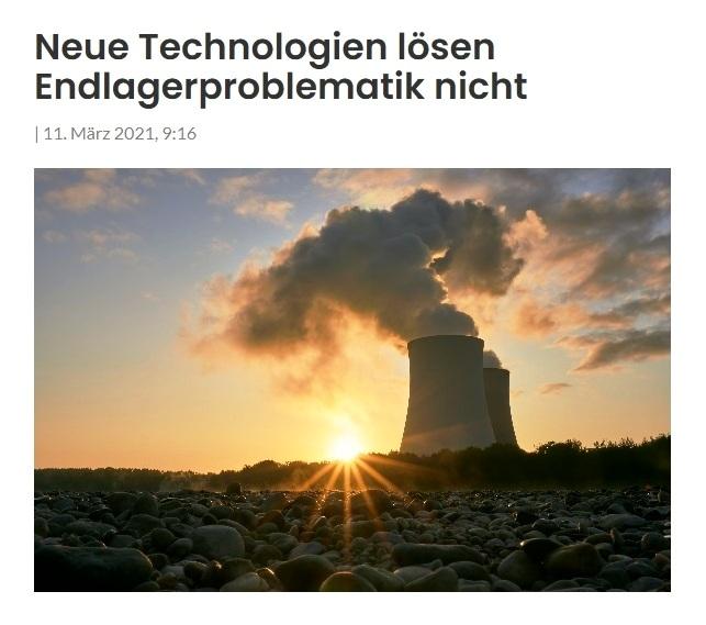 Neue Technologien lösen Endlagerproblematik nicht - The World News Monitor - Fakten, Analyse, Nachhaltigkeit   11. März 2021, 9:16