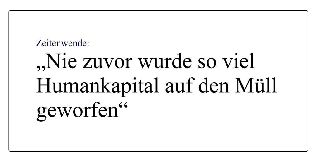 Zeitenwende - 'Nie zuvor wurde so viel Humankapital auf den Müll geworfen' - Berliner Zeitung - 12.08.2020