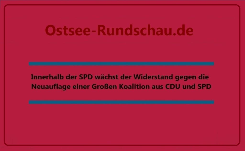 Ostsee-Rundschau.de - Aus dem Posteingang - No Groko - Innerhalb der SPD wächst der Widerstand gegen die Neuauflage einer Großen Koalion aus CDU und SPD - Ostsee-Rundschau.de