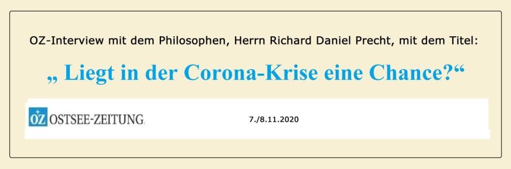 Aus dem Posteingang von Siegfried Dienel - Liegt in der Corona-Krise eine Chance? - OZ-Interview mit dem Philosophen Herrn Richard David Precht - Ostsee-Zeitung  Ausgabe 07./08.11.2020 - PDF