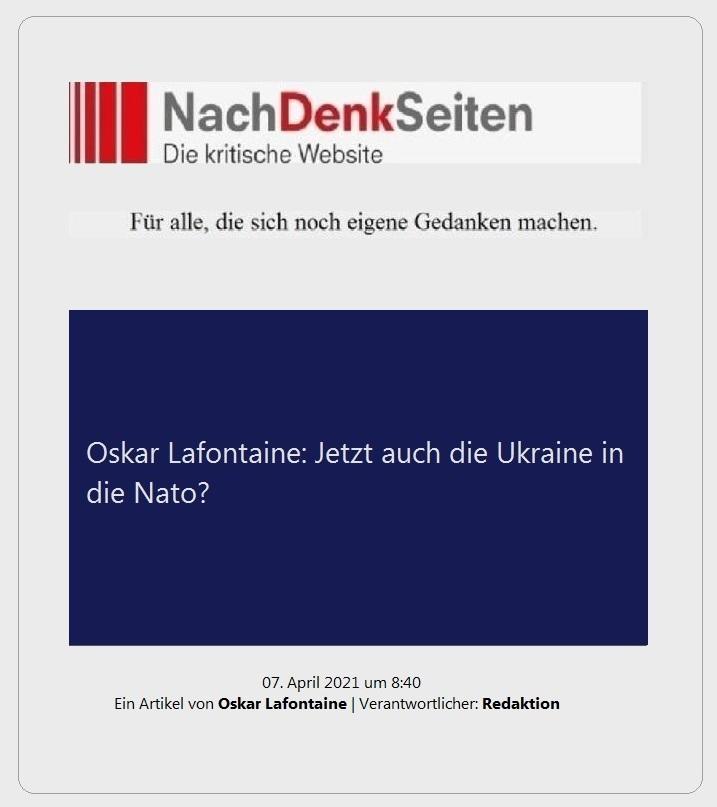 Oskar Lafontaine: Jetzt auch die Ukraine in die Nato? - Ein Artikel von Oskar Lafontaine   Verantwortlicher: Redaktion - NachDenkSeiten - Die kritische Website - Für alle, die sich noch eigene Gedanken machen - 07. April 2021 um 8:40