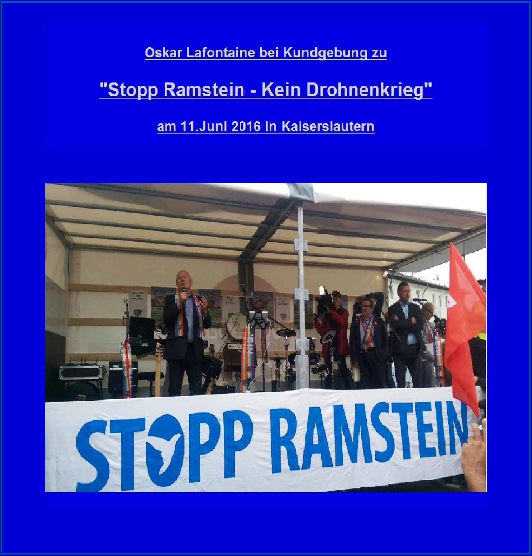 Oskar Lafontaine am Samstag, 11. Juni 2016, bei der Auftaktkundgebung zu Stopp Ramstein - Kein Drohnenkrieg in Kaiserslautern: Es wird ja weltweit Krieg geführt. Und es wird weltweit ein Drohnenkrieg geführt. Und dieser Drohnenkrieg ist völkerrechtswidrig. Es werden tausende von Menschen ermordet.