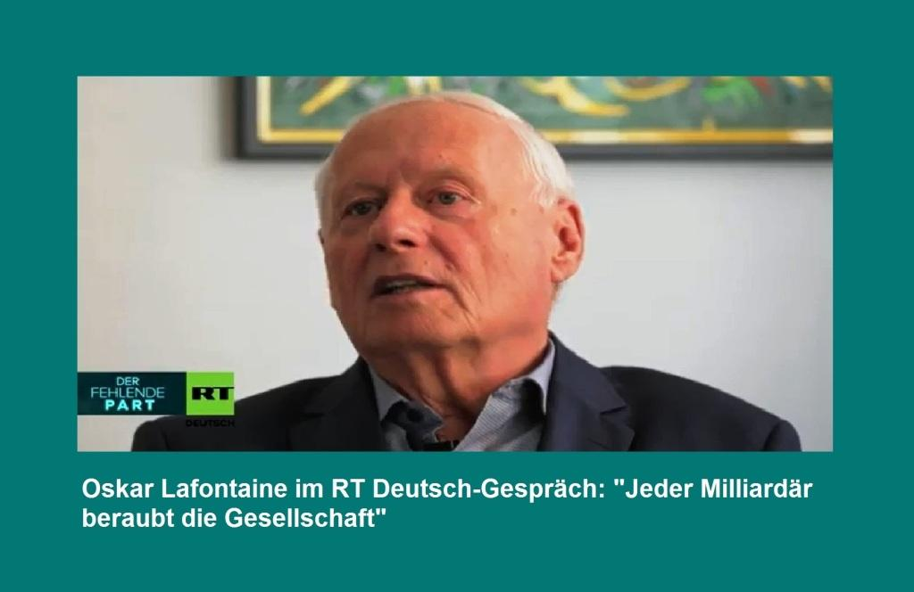 Aus dem Posteingang - Neue Unabhängige Onlinezeitungen (NUOZ) Ostsee-Rundschau.de - Oskar Lafontaine im RT Deutsch-Gespräch: 'Jeder Milliardär beraubt die Gesellschaft'