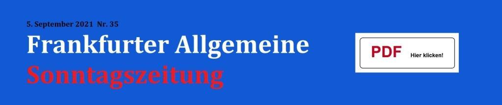Frankfurter Allgemeine Sonntagszeitung - 05.09.2021 Nr. 35 - PDF - Aus dem Posteingang von Dr. Marianne Linke