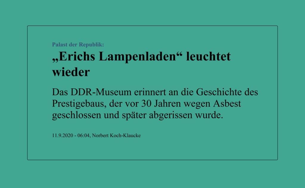 Palast der Republik: 'Erichs Lampenladen' leuchtet wieder - Das DDR-Museum erinnert an die Geschichte des Prestigebaus, der vor 30 Jahren wegen Asbest geschlossen  und später abgerissen wurde. - Von Norbert Koch-Klaucke - Berliner Zeitung - 11.09.2020