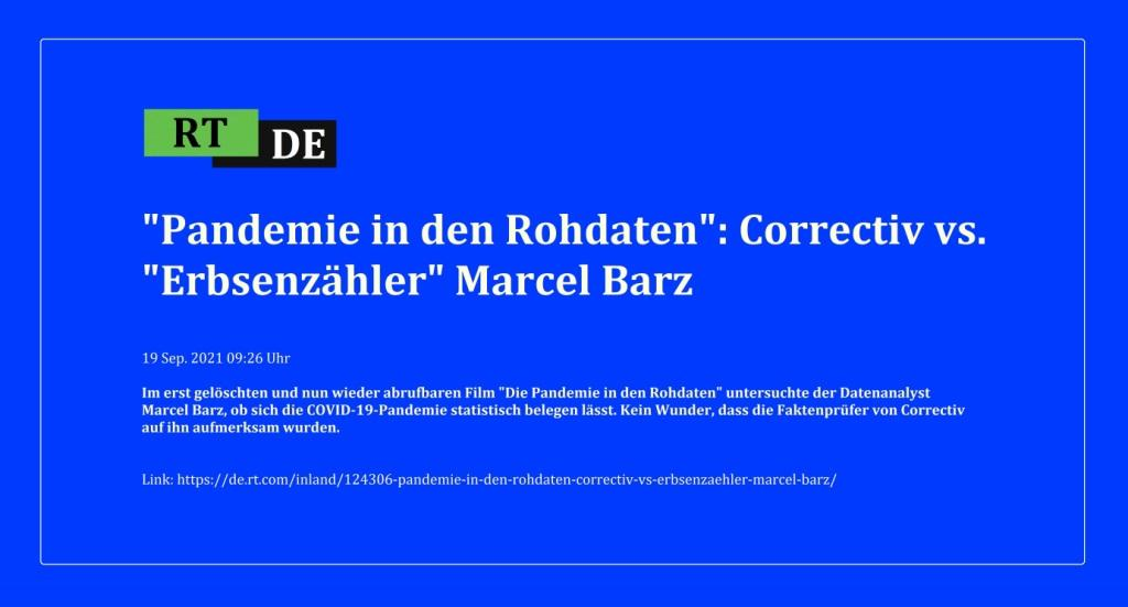 'Pandemie in den Rohdaten': Correctiv vs. 'Erbsenzähler' Marcel Barz - Im erst gelöschten und nun wieder abrufbaren Film 'Die Pandemie in den Rohdaten' untersuchte der Datenanalyst Marcel Barz, ob sich die COVID-19-Pandemie statistisch belegen lässt. Kein Wunder, dass die Faktenprüfer von Correctiv auf ihn aufmerksam wurden. -  RT DE - 19 Sep. 2021 09:26 Uhr - Link: https://de.rt.com/inland/124306-pandemie-in-den-rohdaten-correctiv-vs-erbsenzaehler-marcel-barz/