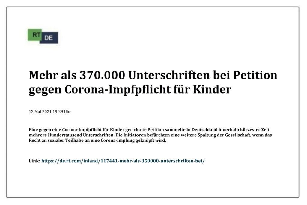 Mehr als 370.000 Unterschriften bei Petition gegen Corona-Impfpflicht für Kinder -  RT DE - 12 Mai 2021 19:29 Uhr - Link: https://de.rt.com/inland/117441-mehr-als-350000-unterschriften-bei/