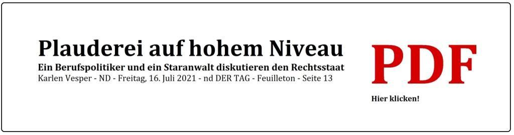 Plauderei auf hohem Niveau - Ein Berufspolitiker und ein Staranwalt diskutieren den Rechtsstaat - Karlen Vesper - ND - Freitag, 16. Juli 2021 - Feuilleton - Seite 13 - PDF