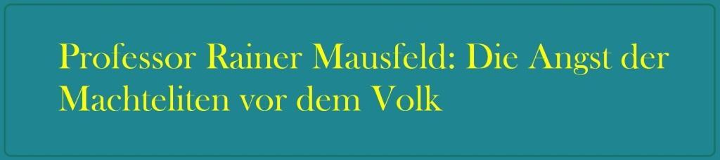Professor Rainer Mausfeld: Die Angst der Machteliten vor dem Volk