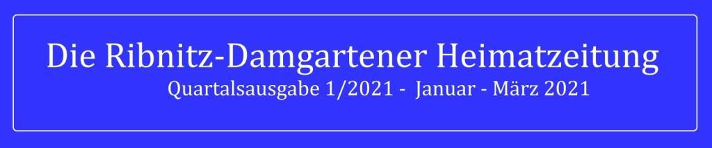 Die Ribnitz-Damgartener Heimatzeitung - Regionales, Neues, Heimatliches und Historisches - Quartalsausgabe 1/2021 - Januar - März 2021