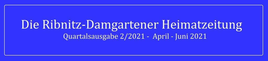 Die Ribnitz-Damgartener Heimatzeitung - Regionales, Neues, Heimatliches und Historisches - Quartalsausgabe 2/2021 - April - Juni 2021