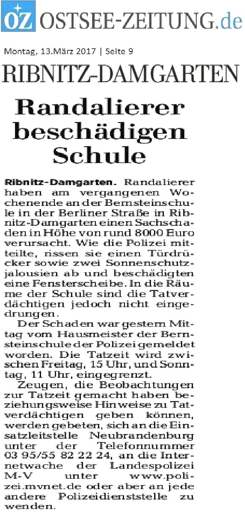 Randalierer beschädigen bernsteinSchule in Ribnitz-Damgarten. Tatzeit etwa von Freitag, den 10.März 2017, 15 Uhr bis Samstag, den 11.März 2017, 11 Uhr. Rund achttausend Euro Schaden wurden von den Vandalen verursacht. Hinweise bitte an die Polizei.