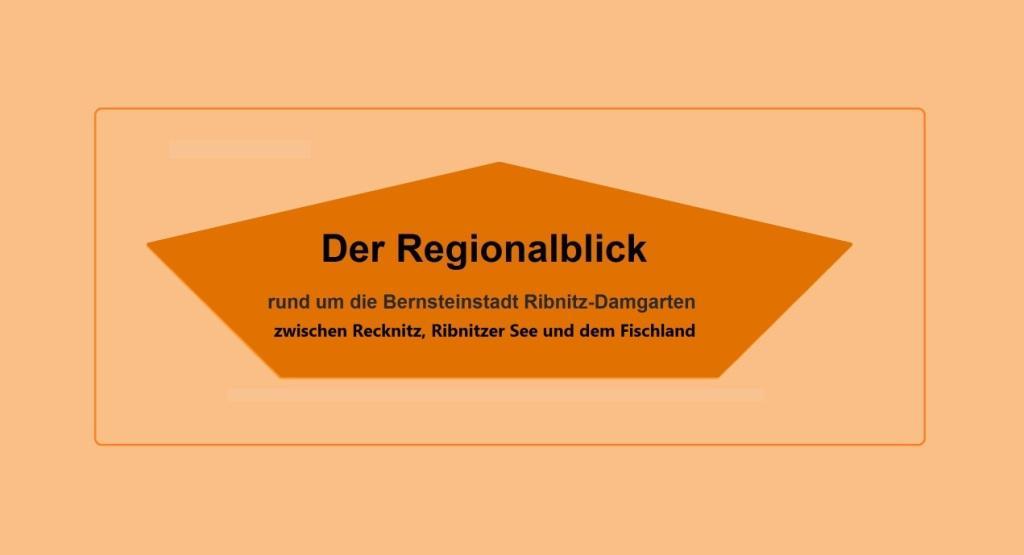 Der Regionalblick - rund um die Bernsteinstadt Ribnitz-Damgarten - zwischen Recknitz, Ribnitzer See und dem Fischland