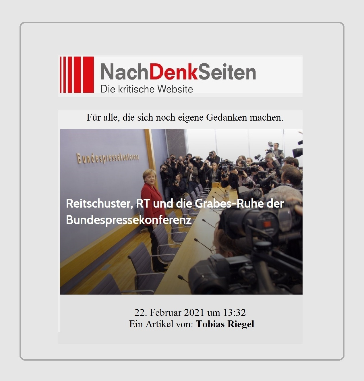 Reitschuster, RT und die Grabes-Ruhe der Bundespressekonferenz - Ein Artikel von: Tobias Riegel - NachDenkSeiten - Die kritische Website - Für alle, die sich noch eigene Gedanken machen - 22. Februar 2021 um 13:32