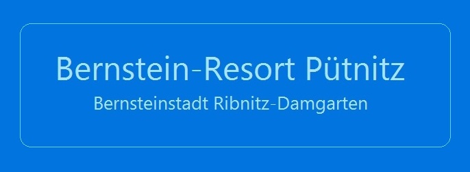 Bernstein-Resort Pütnitz - Bernsteinstadt Ribnitz-Damgarten