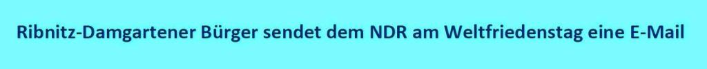 Ribnitz-Damgartener Bürger sendet dem NDR am Weltfriedenstag eine E-Mail - PDF - Ostsee-Rundschau.de - vielseitig, informativ und unabhängig - Präsenzen der Kommunikation und der Publizistik mit vielen Fotos und  bunter Vielfalt