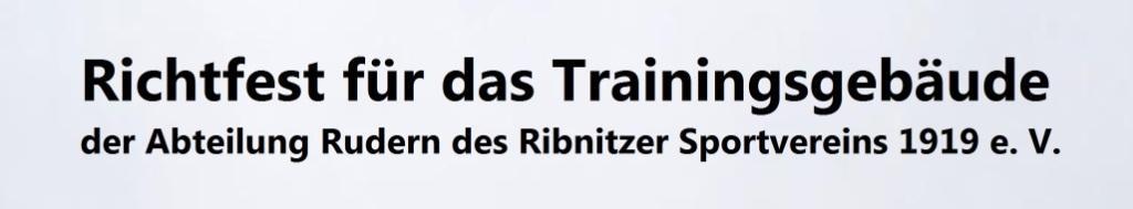 Richtfest für das Trainingshaus der Abteilung Rudern des Ribnitzer Sportvereins 1919 e. V. am 31. Januar  2018