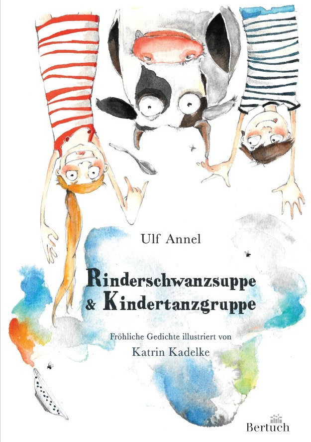 Aus dem Posteingang von Ulf Annel - noch ein Hinweis auf ein zweites Werkchen von mir mit ebenfalls fröhlichen Texten (illustriert von der witzigen Katrin Kadelke) mit dem Titel 'Rinderschwanzsuppe & Kindertanzgruppe'