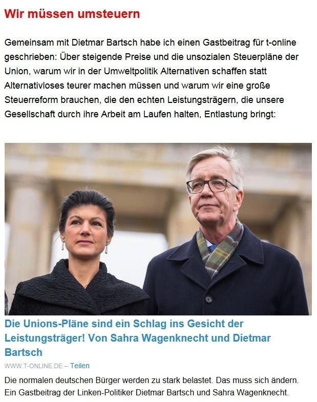Aus dem Posteingang von Dr. Sahra Wagenknecht (MdB) - Team Sahra 08.07.2021 - Das Leben wird teurer - auch wegen falscher Politik - Abschnitt 2 - Link: https://www.t-online.de/nachrichten/deutschland/innenpolitik/id_90370018/entlastet-die-deutschen-eine-forderung-von-sahra-wagenknecht-und-dietmar-bartsch.html?utm_campaign=Sahra%20Wagenknecht&utm_medium=email&utm_source=Revue%20newsletter